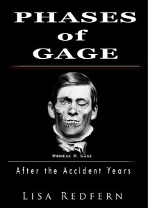 Fiction book based on known facts about Phineas Gage and what his life might have been like after his terrible railroad accident.